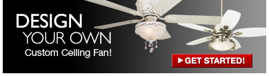 Design Your Own Ceiling Fan!