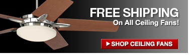 Free Shipping on all Ceiling Fans!