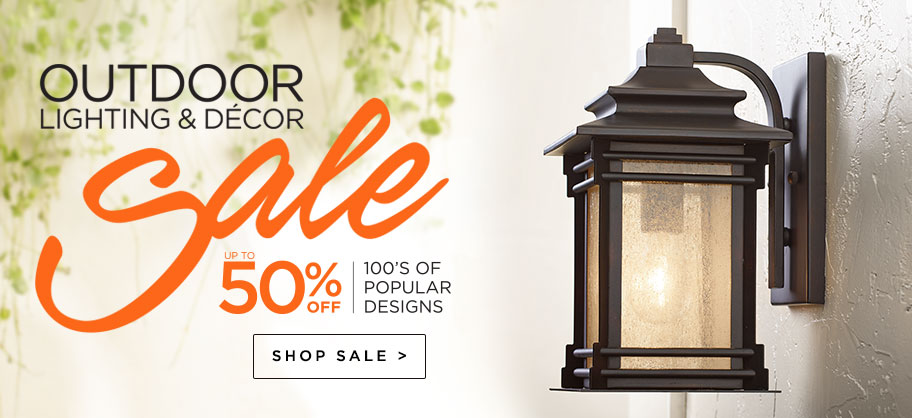 Outdoor Lighting & Décor Sale - Up to 50% Off - Discounts on our most popular fixtures