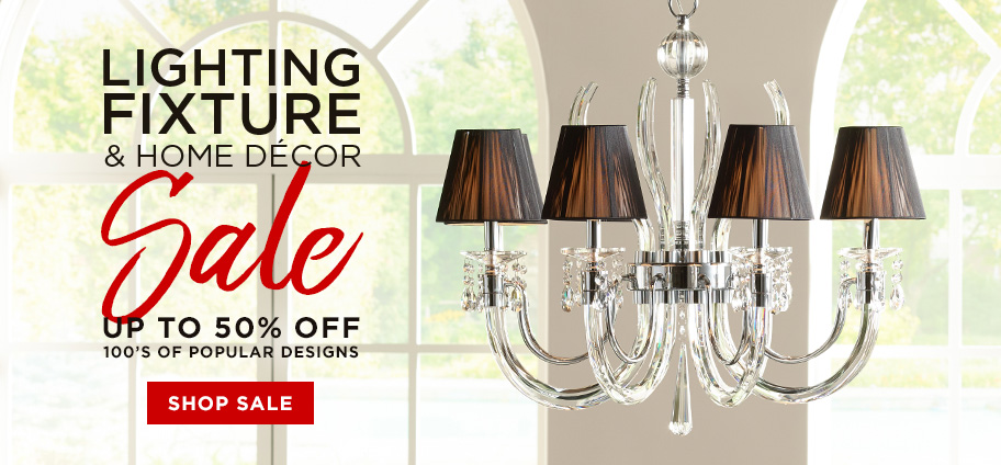 Lighting Fixture & Home Decor Sale - Up to 50% Off