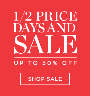 Half Price Days and Sale - Up to 50% off - Shop Sale