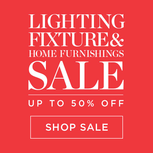 Lighting Fixture & Home Furnishings Sale - Up to 50% off