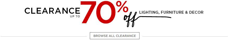 Clearance up to 70% off lighting, furniture, and decor